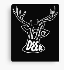 Hello Deer - Funny Humor Saying  Canvas Print