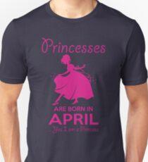 BIRTH GIFT !!! PRINCESSES ARE BORN IN APRIL Unisex T-Shirt