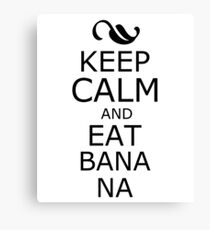 Keep Calm and eat Banana T-Shirt Canvas Print