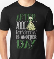After All Tomorrow is Another Day  Unisex T-Shirt
