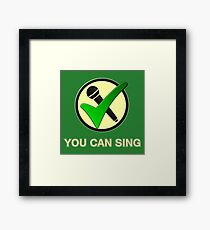 You can sing Framed Print