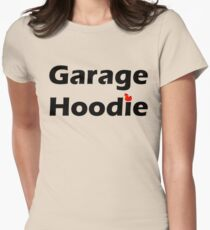 Garage Hoodie Women's Fitted T-Shirt