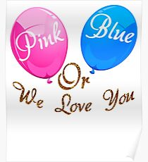 balloon Pink Or Blue We Love You Heart Poster