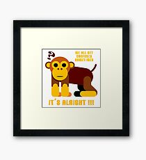 We All Get Confused Sometimes, It's Alright Framed Print