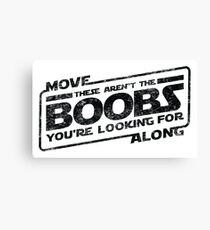 Star Wars - Move Along These Aren't The Boobs Distressed Canvas Print