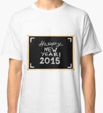 Happy new year 2015, hand writing with chalk on blackboard, vintage concept Classic T-Shirt