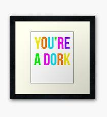 You're a Dork 90s Shirt Funny Nostalgia 1990s Sayings Tee Framed Print