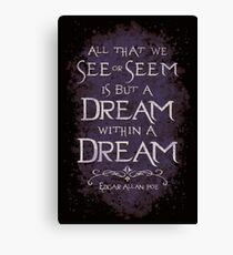 Dream within a Dream Canvas Print