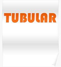 Tubular Shirt 80s Funny Nostalgia 1980s Surf Sayings Tee Poster