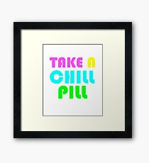 Take a Chill Pill 90s Funny Nostalgia 1990s Sayings Tee Framed Print