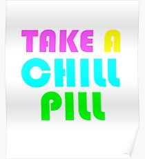 Take a Chill Pill 90s Funny Nostalgia 1990s Sayings Tee Poster