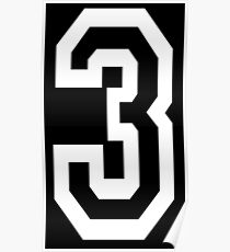 3, TEAM SPORTS, NUMBER 3, THREE, THIRD, Competition, Tri, Triple, white on black Poster