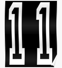 11, TEAM SPORTS, NUMBER 11, Eleven, Eleventh, Competition, white on black Poster
