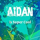 Aidan is Super Cool by Nadine Staaf