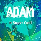 Adam is Super Cool by nadinestaaf