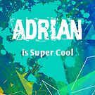 Adrian is Super Cool by Nadine Staaf