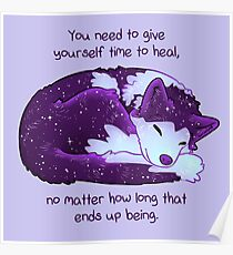 """You Need to Give Yourself Time to Heal"" Galaxy Pup Poster"