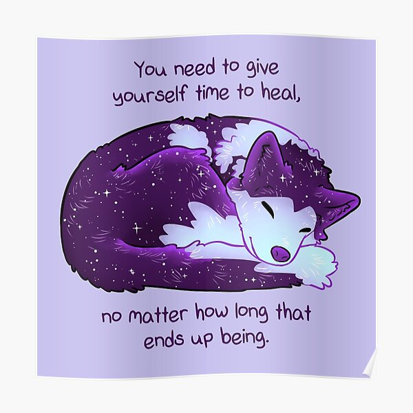 """""""You Need to Give Yourself Time to Heal"""" Galaxy Pup Poster"""