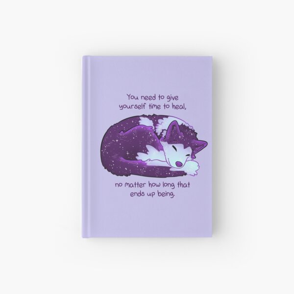"""""""You Need to Give Yourself Time to Heal"""" Galaxy Pup Hardcover Journal"""