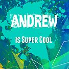 Andrew is Super Cool by nadinestaaf