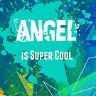 Angel is Super Cool by Nadine Staaf