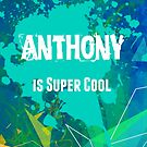 Anthony is Super Cool by nadinestaaf
