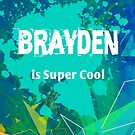 Brayden is Super Cool by Nadine Staaf