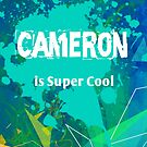 Cameron is Super Cool by Nadine Staaf