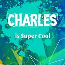 Charles is Super Cool by Nadine Staaf