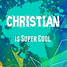 Christian is Super Cool by Nadine Staaf