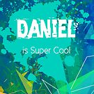 Daniel is Super Cool by Nadine Staaf