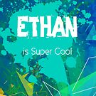 Ethan is Super Cool by Nadine Staaf
