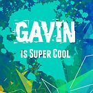 Gavin is Super Cool by Nadine Staaf