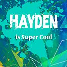 Hayden is Super Cool by Nadine Staaf
