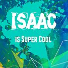 Isaac is Super Cool by Nadine Staaf