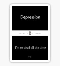 """Depression / I'm so tired all the time"" Little Black Penguin Classics Sticker"