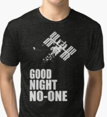 Goodnight No-one - 'Life' Movie Quote Tri-blend T-Shirt