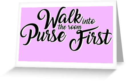 Walk into the room purse first greeting cards by frankie taylor walk into the room purse first by frankie taylor m4hsunfo