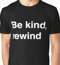 Be kind, rewind Graphic T-Shirt