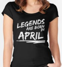 Legends are born in April. Birthday t-shirt. Women's Fitted Scoop T-Shirt