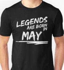 Legends are born in May. Birthday t-shirt. Unisex T-Shirt