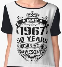 may 1967 50 years of being awesome Chiffon Top