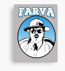 Farva - super troopers Canvas Print