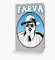 Farva - super troopers Greeting Card