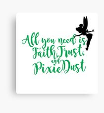 Faith, Trust, & Pixie Dust Canvas Print