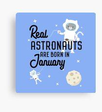 Astronauts are born in January R09e7 Canvas Print
