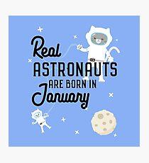 Astronauts are born in January R09e7 Photographic Print