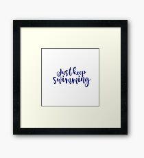 Just Keep Swimming Framed Print
