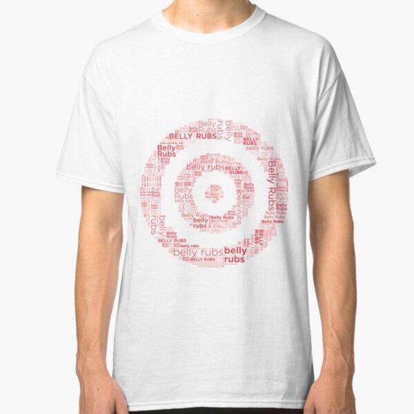 Belly Rubs Classic T-Shirt