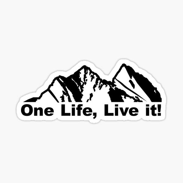 One life live it - Mountain theme  Sticker